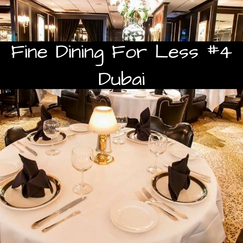Fine Dining For Less #4. Dubai. UAE.
